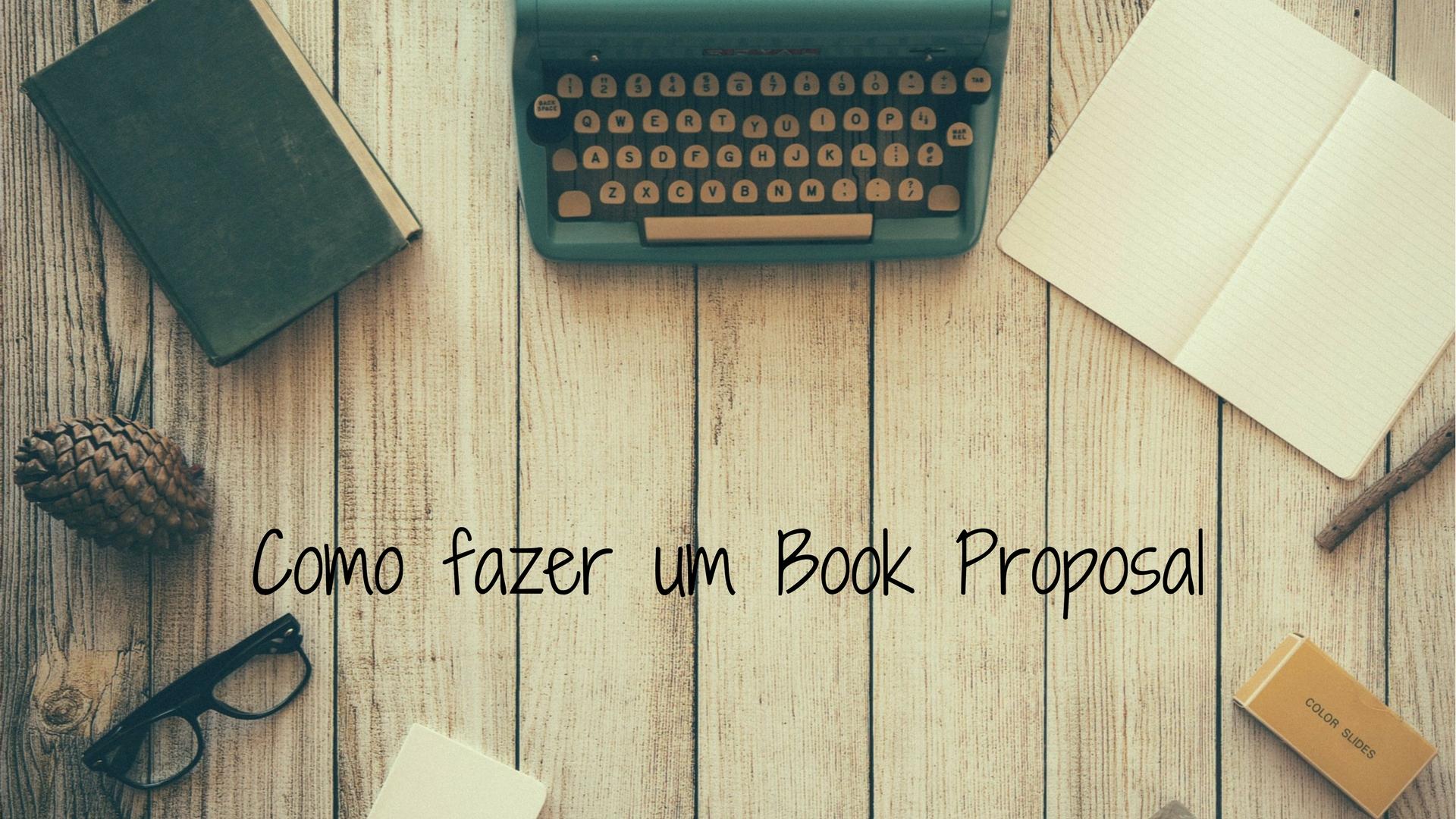 como fazer um book proposal